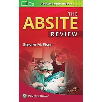 The ABSITE  Review by Steven M. Fiser - 9781975121150 Book