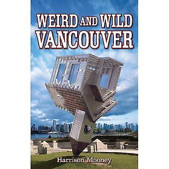 Weird & Wild Vancouver