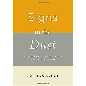 Signs in the Dust - A Theory of Natural Culture and Cultural Nature by