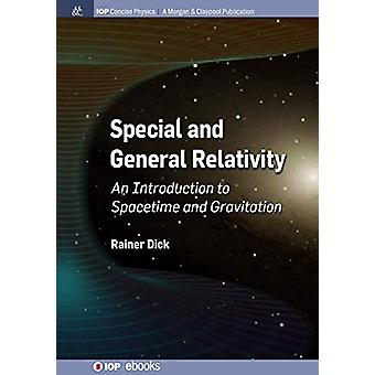 Special and General Relativity - An Introduction to Spacetime and Grav