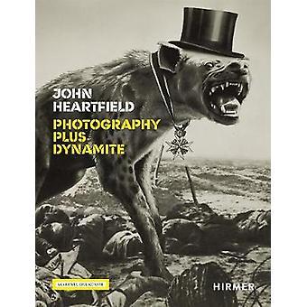 John Heartfield - Photography plus Dynamite by Angela Lammert - 978377