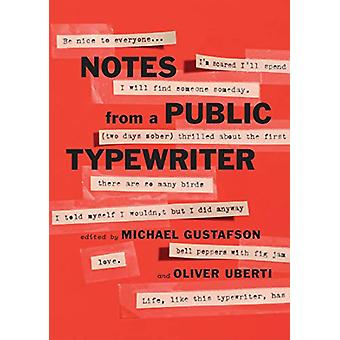 Notes from a Public Typewriter by Michael Gustafson - 9781911617754 B