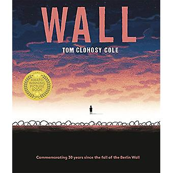 Wall by Tom Clohosy-Cole - 9781787416352 Book