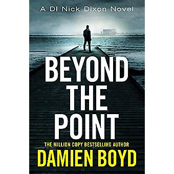 Beyond the Point by Damien Boyd - 9781542093293 Book