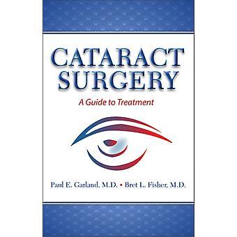 Katarakt-Chirurgie von Garland Paul
