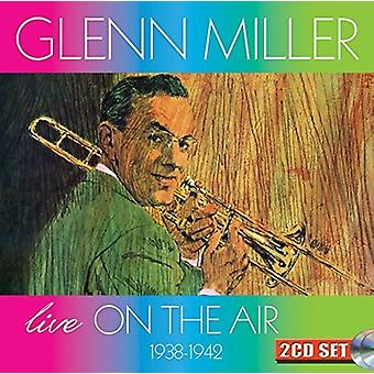 Glenn Miller & Orchestra - Live on the Air 1938-1942 [CD] USA import