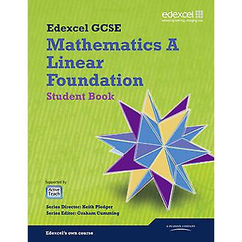 GCSE Mathematics Edexcel 2010 Spec A Foundation Student Book by Kevin Tanner & Gareth Cole & Michael Flowers & Rob Summerson & Julie Bolter & Rob Pepper & Joe Petran & Karen Hughes & Edited by Keith Pledger & Edited by Graham Cumming