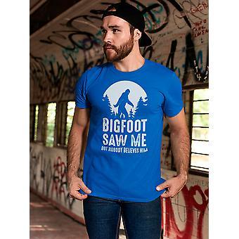 Bigfoot Saw Me  Men's T-Shirt