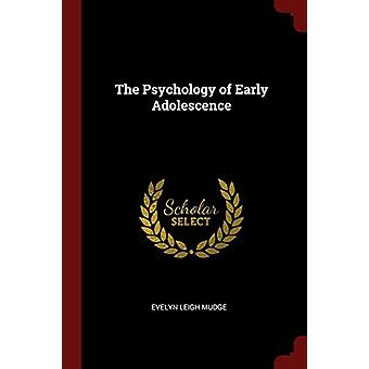 The Psychology of Early Adolescence by Evelyn Leigh Mudge - 978137583