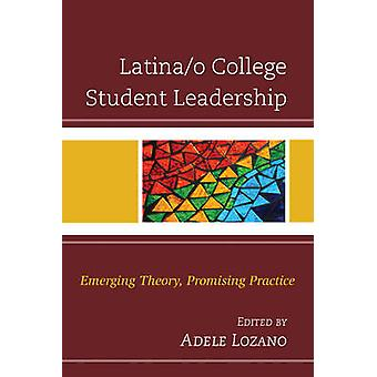 Latina/o College Student Leadership - Teoria emergente - Prac promettente