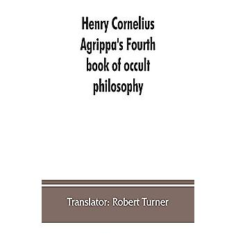 Henry Cornelius Agrippa's Fourth book of occult philosophy - of geoma