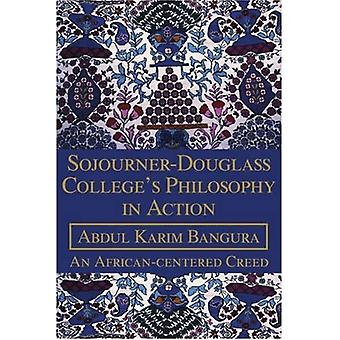 Sojourner-Douglass College's Philosophy in Action An African-Centered Creed