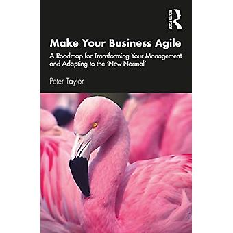 Make Your Business Agile von Taylor & Peter Head of Global PMO & Aptos Retail & UK