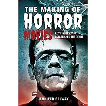 The Making of Horror Movies par Jennifer Selway