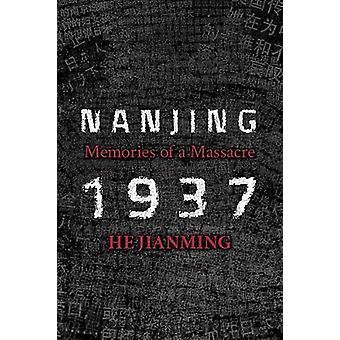 Nanjing 1937 Memories of a Massacre