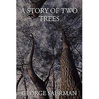 A Story of Two Trees