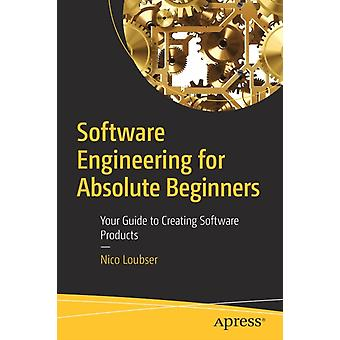 Software Engineering for Absolute Beginners by Nico Loubser