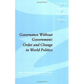 Governance Without Government: Order and Change in World Politics (Cambridge Studies in International Relations)