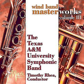 Texas a&M University Symphonic Band - Wind Band Masterworks, Vol. 3 [CD] USA import