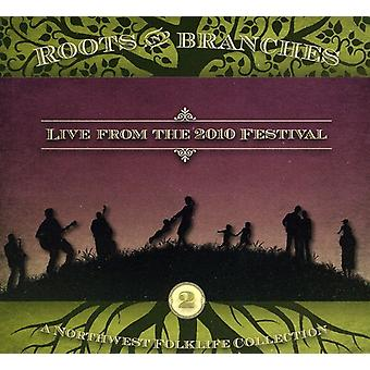 Roots & Branches - Roots & Branches: Vol. 2-Live From the 2010 Northwest Folklife Fest [CD] USA import
