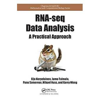 RNAseq Data Analysis  A Practical Approach by Eija Korpelainen & Jarno Tuimala & Panu Somervuo & Mikael Huss & Garry Wong