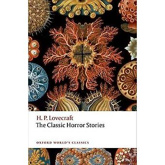 The Classic Horror Stories by H. P. Lovecraft - Roger Luckhurst - 978