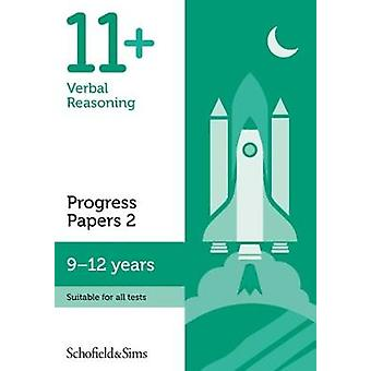 11+ Verbal Reasoning Progress Papers Book 2 - KS2 - Ages 9-12 by Schof