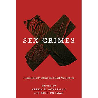 Sex Crimes - Transnational Problems and Global Perspectives by Alissa