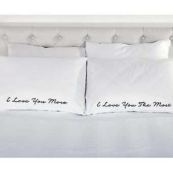 I Love You More I Love You the Most Pillowcases