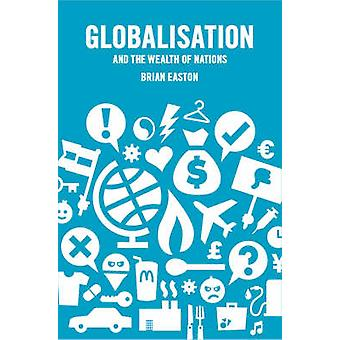 Globalisation and the Wealth of Nations by Brian Easton - 97818694037