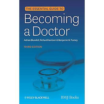 Essential Guide Becoming Docto by Blundell & Adrian