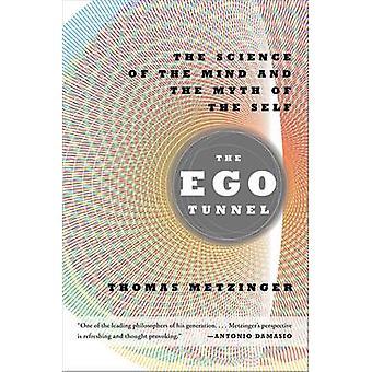 Der Ego-Tunnel - die Wissenschaft des Geistes und den Mythos des selbst (Fir