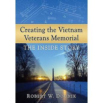 Maken van het Vietnam Veterans Memorial - binnen verhaal door Robert W.