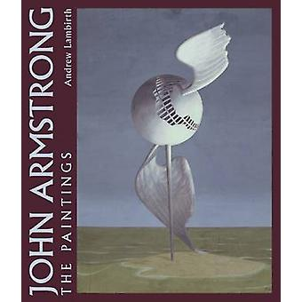 John Armstrong - The Complete Paintings by Andrew Lambirth - 978085667