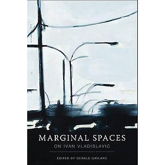 Marginal Spaces - On Ivan Vladislavic by Gerald Gaylard - 978186814536
