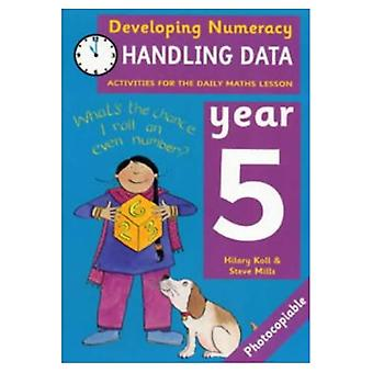 Developing Numeracy: Handling Data Year 5 Activities for the Daily Maths Lesson: 0 (Developings)