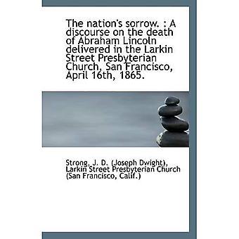 La nation chagrin.: un discours sur la mort d'Abraham Lincoln livré dans la Pr rue lamande