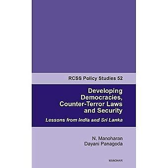 Utveckla demokratier, motterror lagar & säkerhet: Lärdomar från Indien & Sri Lanka (Rcss Policy Studies 52)