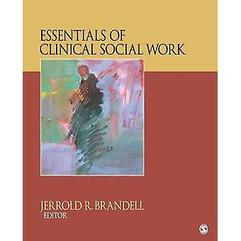 Essentials of Clinical Social Work by JerroldR Brandell
