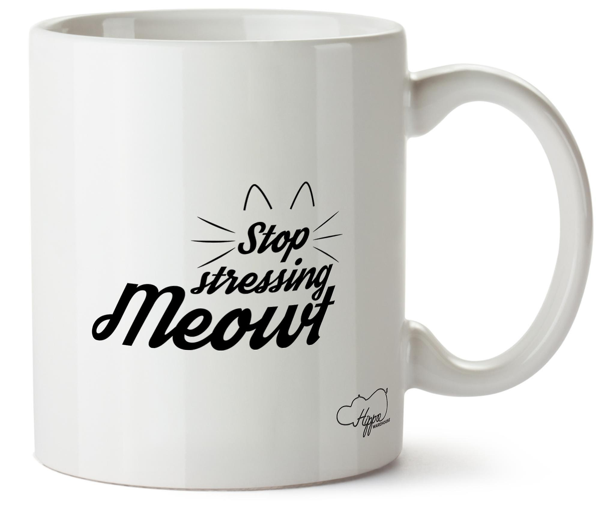 Hippowarehouse Stop Stressing Meowt 10oz Mug Cup