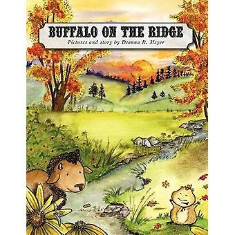 Buffalo on the Ridge by Meyer & Deanna