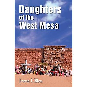 Daughters of the West Mesa by Blea & Irene I