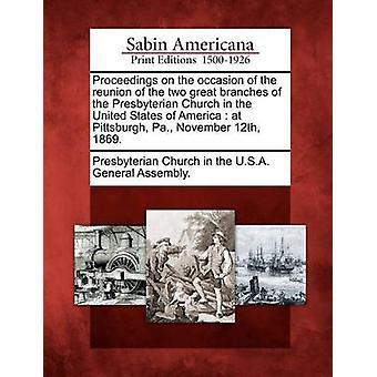Procedure ter gelegenheid van de reünie van de twee grote takken van de Presbyteriaanse kerk in de Verenigde Staten van Amerika in Pittsburgh PA 12 November 1869. door Presbyterian Church in de U.S.A. geslachten