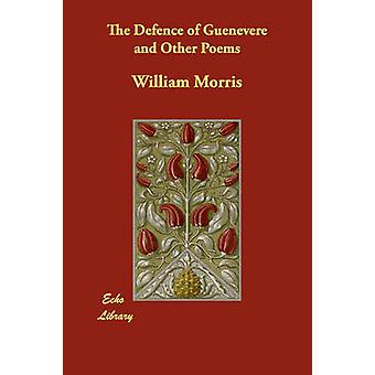 The Defence of Guenevere and Other Poems by Morris & William