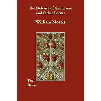 Die Verteidigung von Guenevere und andere Gedichte von Morris & William