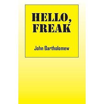 Hello Freak by Bartholomew & John