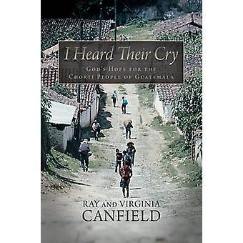 Ouvi dizer que a esperança deles deuses chorar pelo povo Chorti da Guatemala por Canfield & Ray