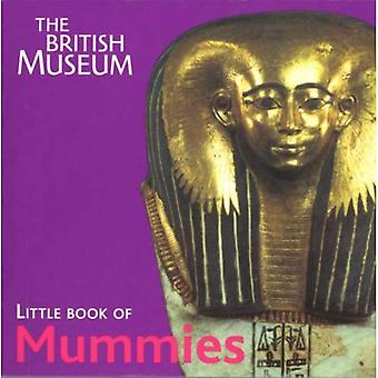 The British Museum Little Book of Mummies (The British Museum Little Book of . . .)