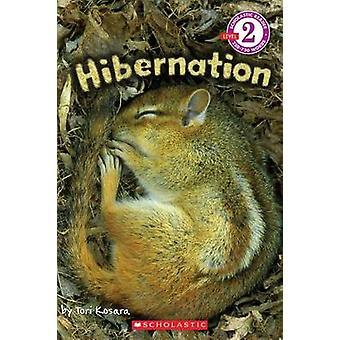 Scholastic Reader Level 2 - Hibernation by Tori Kosara - 9780545365826