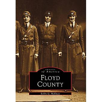 Floyd County by Bobby G McElwee - Booby G McElwee - 9780738567129 Book